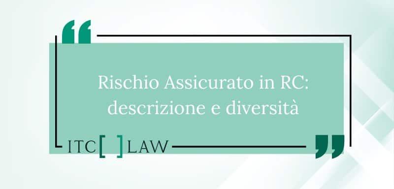 Rischio assicurato in RC: descrizione e diversità